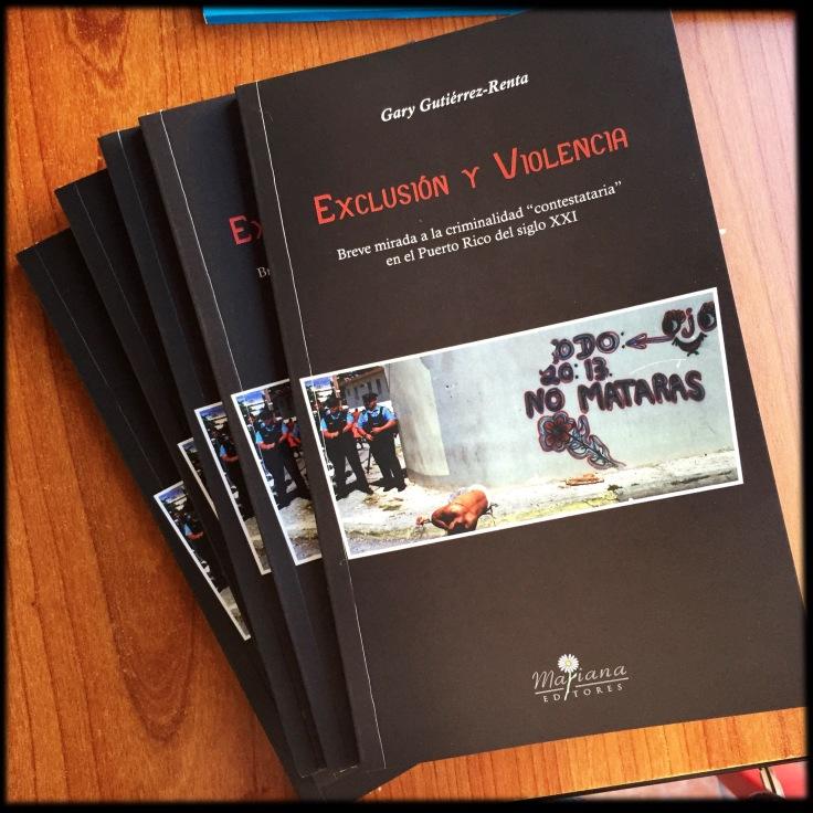 Exclusión y Violencia: Mirada breve a la criminalidad contestataria en el Puerto Rico del siglo XXI